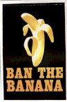 Ban the Banana poster